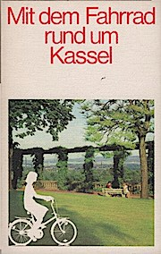Mit dem Fahrrad rund um Kassel