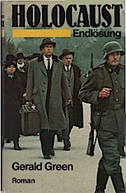 Holocaust : Endlösung ; Roman. Gerald Green.: Green, Gerald (Verfasser):