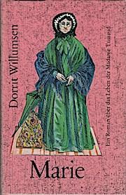 Marie : e. Roman über d. Leben d. Madame Tussaud. Dorrit Willumsen. Aus d. Dän. von Irma Entner - Willumsen, Dorrit (Verfasser)