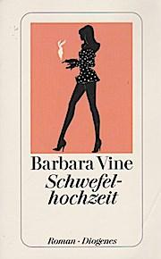 Schwefelhochzeit : Roman. Barbara Vine. Aus dem Engl. von Renate Orth-Guttmann / Diogenes-Taschenbuch ; 23898 - Rendell, Ruth und Renate (Übers.) Orth-Guttmann
