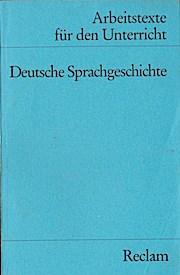 Deutsche Sprachgeschichte. für d. Sekundarstufe hrsg. von: Wolff, Gerhart:
