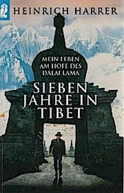 Sieben Jahre in Tibet : mein Leben am Hofe des Dalai Lama. Heinrich Harrer. Mit einem aktuellen Nachw. des Autors / Ullstein ; Nr. 35753 - Harrer, Heinrich (Verfasser)