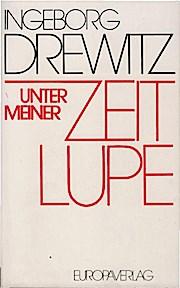 Unter meiner Zeitlupe : Porträts u. Panoramen. Ingeborg Drewitz - Drewitz, Ingeborg (Verfasser)