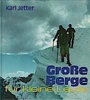 Grosse Berge für kleine Leute. Die beliebten Allgäu-Schwaben-Bücher - Jetter, Karl