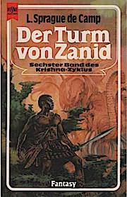 Roman des Krishna-Zyklus; Teil: [Bd.] 6., Der Turm von Zanid. Heyne-Bücher / 6 / Heyne-Science-fiction & Fantasy ; Nr. 4091 - De Camp, L. Sprague