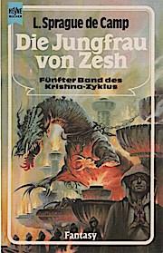 Roman des Krishna-Zyklus; Teil: Bd. 5., Die Jungfrau von Zesh. Heyne-Bücher / 6 / Heyne-Science-fiction & Fantasy ; Nr. 4090 - De Camp, L. Sprague