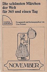 Die schönsten Märchen der Welt für 365 und einen Tag; Teil: November. Sammlung Luchterhand ; 411