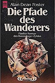 Roman des Bannsänger-Zyklus; Teil: 5., Die Pfade des Wanderers. Heyne-Bücher / 6 / Heyne-Science-fiction & Fantasy ; Nr. 4508 : Fantasy - Foster, Alan Dean