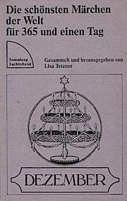 Die schönsten Märchen der Welt für 365 und einen Tag; Teil: Dezember. Sammlung Luchterhand ; 412