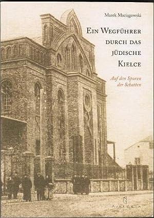 Ein Wegführer durch das jüdische Kielce. Auf: Maciagowski, Marek: