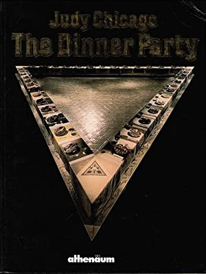 Judy Chicago, the dinner party : Schirn,: Chicago, Judy (Ill.)