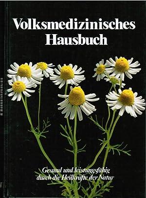 Volksmedizinisches Hausbuch : gesund u. leistungsfähig durch: Müller, Erich und