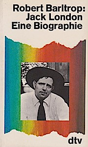 Jack London : e. Biographie. Dt. von: Barltrop, Robert: