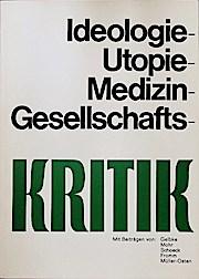 Ideologie-, Utopie-, Medizin- und Gesellschaftskritik,: Gelbke, H. H.