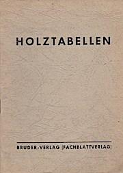 Holztabellen : Rauminhalte, Umrechnungstab., Preisberechnungstaf., Umwandlg v.