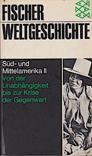 Fischer-Weltgeschichte; Teil: Bd. 23., Süd- und Mittelamerika.: Beyhaut, Gustavo und