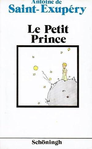 Le petit prince. Schöninghs französische Textausgaben: Saint-Exupéry, Antoine de: