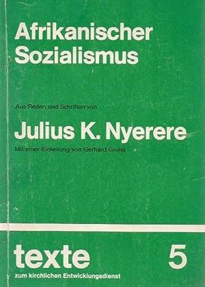 Afrikanischer Sozialismus : aus d. Reden u.: Nyerere, Julius K.: