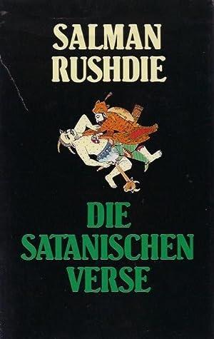 Die satanischen Verse : Roman ; [aus: Rushdie, Salman: