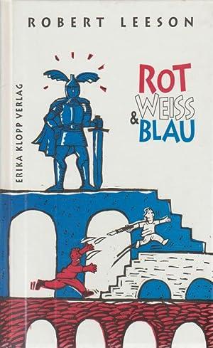Rot, Weiss & Blau. Dt. von Cornelia: Leeson, Robert: