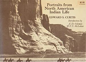 Portraits from North American Indian Life. Introductions: Curtis, Edward S.: