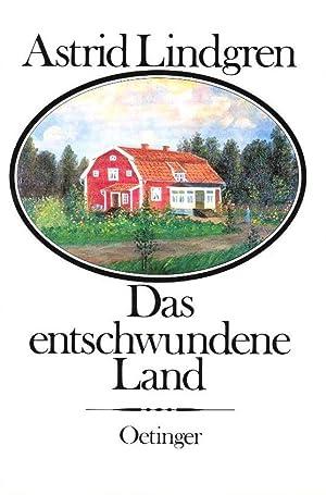 Das entschwundene Land. Astrid Lindgren. Dt. von: Lindgren, Astrid (Verfasser):