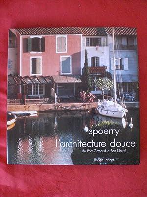 L'architecture douce de Port-Grimaud à Port-Liberté: Spoerry, François