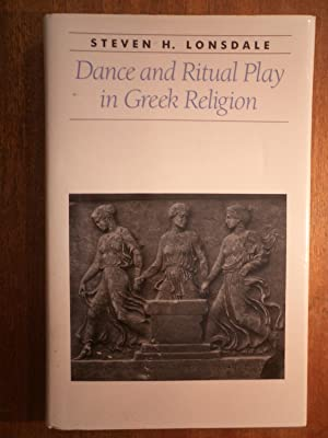 Dance and Ritual Play in Greek Religion: Lonsdale, Steven H.