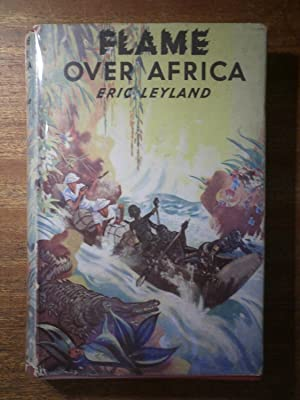 Flame Over Africa: LEYLAND Eric