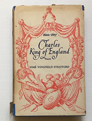 Charles King of England 1600-1637, King Charles: WINGFIELD STRATTON Esme