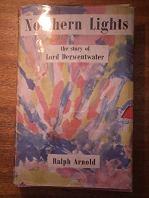 Northern Lights the Story of Lord Derwentwater: ARNOLD Ralph