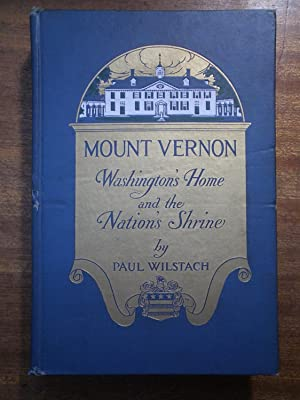Mount Vernon Washington's Home and the Nation's: WILSTACH Paul