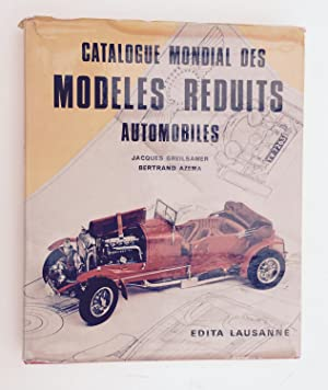 Catalogue Mondial des Modeles Reduits Automobiles: GREILSAMER Jacques and