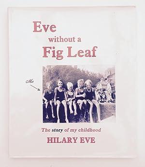 Eve Without A Fig Leaf SIGNED COPY: EVE Hilary