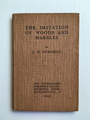 The Imitation of Woods and Marbles: BURNHILL J H