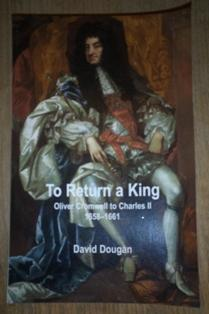 To Return a King Oliver Cromwell to: DOUGAN David