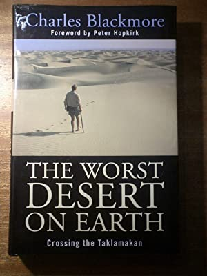 The Worst Desert on Earth : Crossing the Taklamakan: Blackmore, Charles