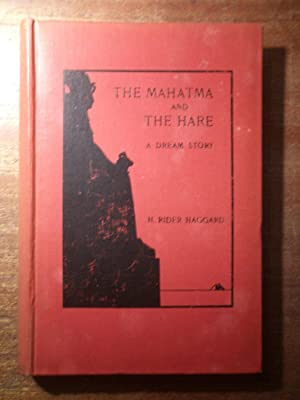 The Mahatma and the Hare A Dream: W. Rider Haggard