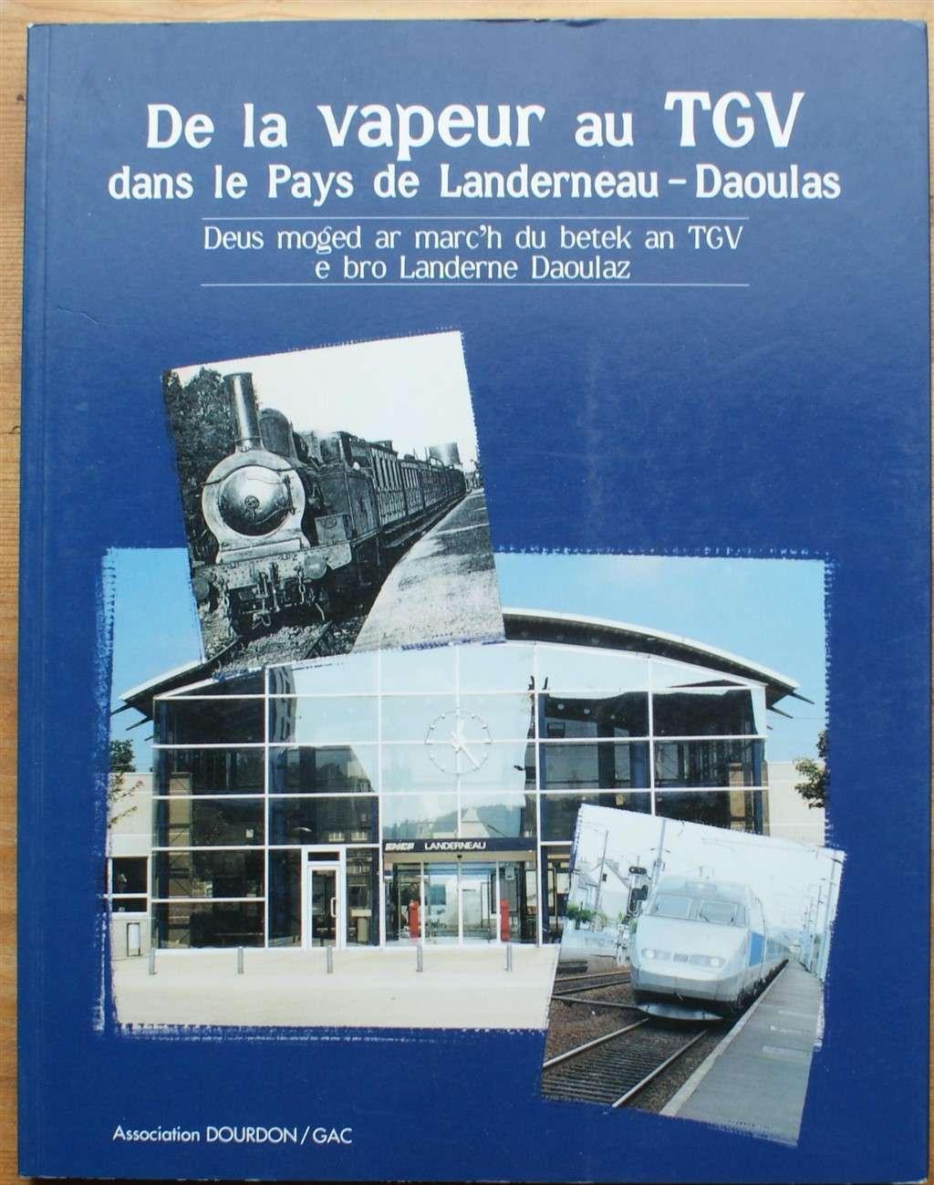 De la vapeur au TGV dans le pays de Landerneau-Daoulas - Andrée Sanquer, Marie-Louise Richard, Jean-Luc Richard
