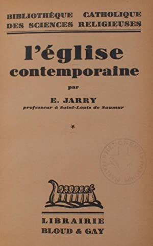 L'église contemporaine Tome I: E. Jarry