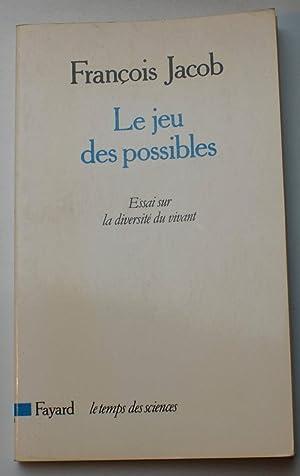 Le jeu des possibles - Essai sur: François Jacob