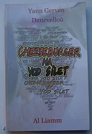 Cheeseburger ha yod silet - Cheeseburger et bouillie d'avoine: Yann Gerven, Danevellou