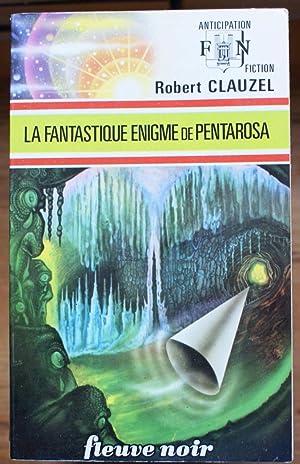 597 - La fantastique enigme de Pentarosa: Robert Clauzel