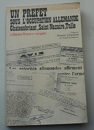 Un préfet sous l'occupation allemande : Châteaubriant,: Bernard Lecornu
