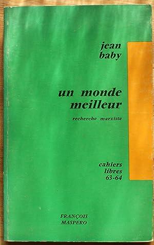 Un monde meilleur - Recherche marxiste: Jean Baby
