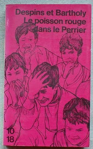 Le poisson rouge dans le Perrier: Jean-Pierre Despins, Marie-Claude