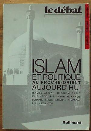 Islam et politique au Proche-Orient aujourd'hui: Hamid, Algar, Hichem