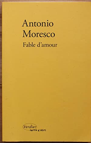 Fable d'amour: Antonio Moresco