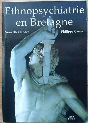 Ethnopsychiatrie en Bretagne - Nouvelles études: Philippe Carrer