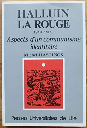 Halluin la rouge 1919-1939 - Aspects d'un communisme identitaire